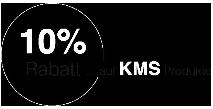 10% Rabatt auf bei uns erhältliche KMS-Produkte